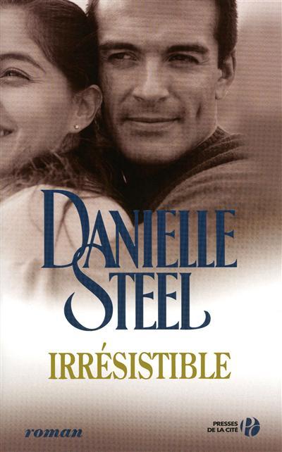 Irrésistible / Danielle Steel | Steel, Danielle (1947-....). Auteur