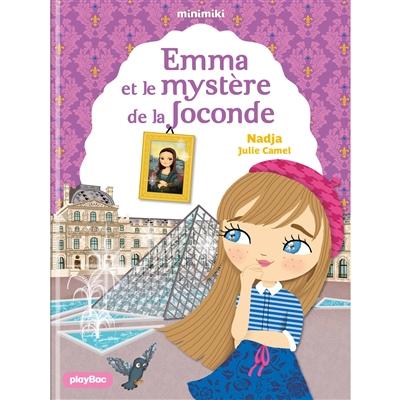 Emma et le mystère de la Joconde / Nadja ; illustrations Julie Camel  