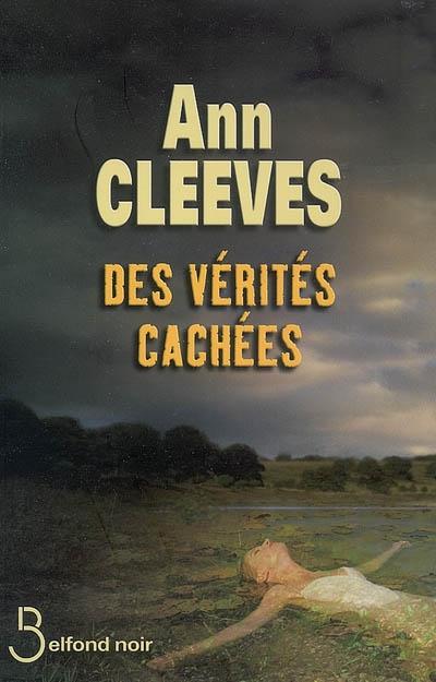 Des Verites cachees | Cleeves, Ann (1954-....). Auteur