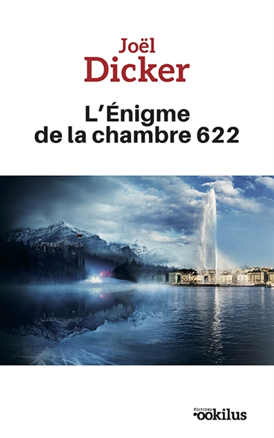 L'énigme de la chambre 622 : roman / Joël Dicker | Dicker, Joël (1985-....). Auteur
