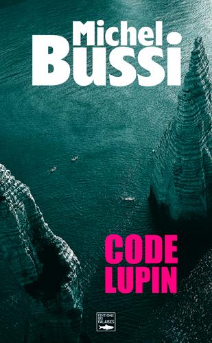 Code Lupin | Bussi, Michel (1965-....). Auteur