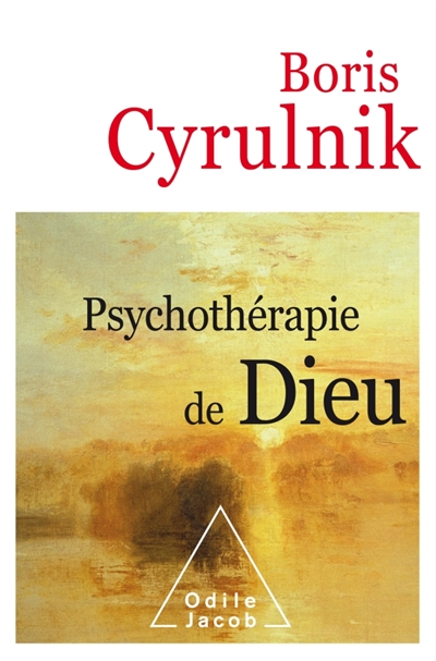 Psychothérapie de Dieu   Cyrulnik, Boris (1937-....). Auteur
