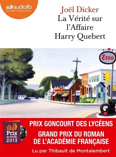 La Vérité sur l'Affaire Harry Quebert / Joël Dicker | Dicker, Joël (1985-....). Auteur