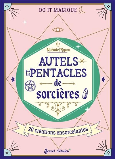 Autels et pentacles de sorcières : 20 créations ensorcelantes