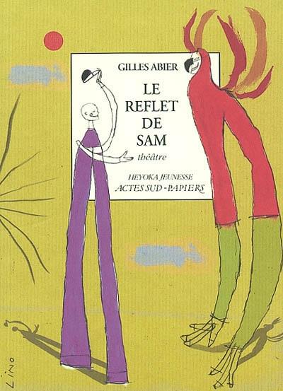 Le reflet de Sam / Gilles Abier | Abier, Gilles (1970-....). Auteur