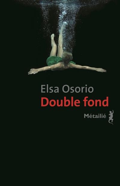 Double fond / Elsa Osorio | Osorio, Elsa. Auteur