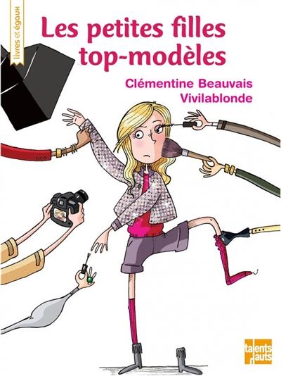 Les petites filles top-modèles / Clémentine Beauvais | Beauvais, Clémentine (1989-....). Auteur