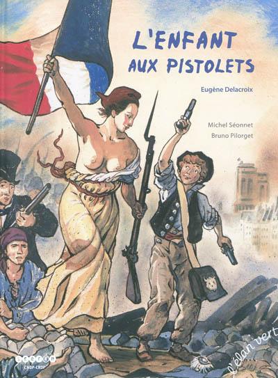 L'enfant aux pistolets : Eugène Delacroix