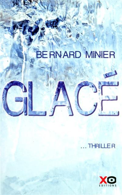 Glacé   Minier, Bernard. Auteur