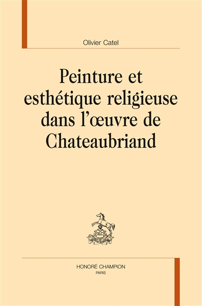 Peinture et esthétique religieuse dans l'oeuvre de Chateaubriand