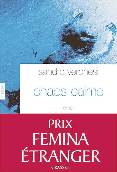 Chaos calme : roman / Sandro Veronesi | Veronesi, Sandro (1959-....). Auteur