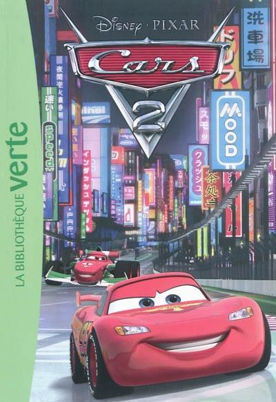 Cars 2 : le roman du film / Disney.Pixar   Disney.Pixar. Auteur