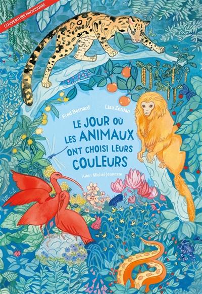 jour où les animaux ont choisi leurs couleurs (Le)   Bernard, Frédéric (1969-....). Auteur