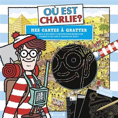 Où est Charlie ? : mes cartes à gratter : des jeux & des défis à gratter pour retrouver Charlie et ses amis à travers les âges !