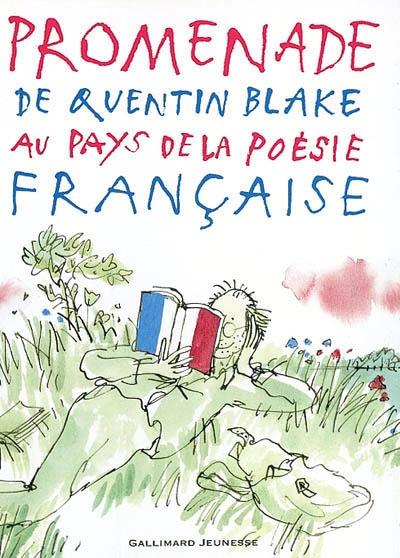 Promenade de Quentin Blake au pays de la poésie française |