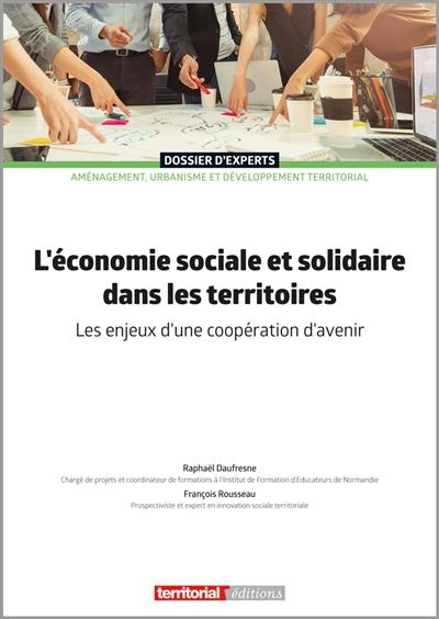 L'économie sociale et solidaire dans les territoires : les enjeux d'une coopération d'avenir