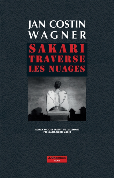 Sakari traverse les nuages / Jan Costin Wagner | Wagner, Jan Costin (1972-....). Auteur