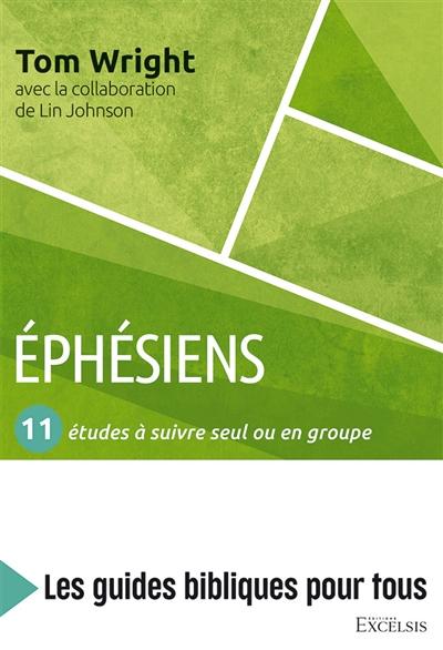 Ephésiens : 11 études à suivre seul ou en groupe