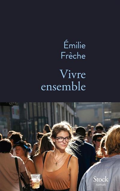Vivre ensemble : roman  