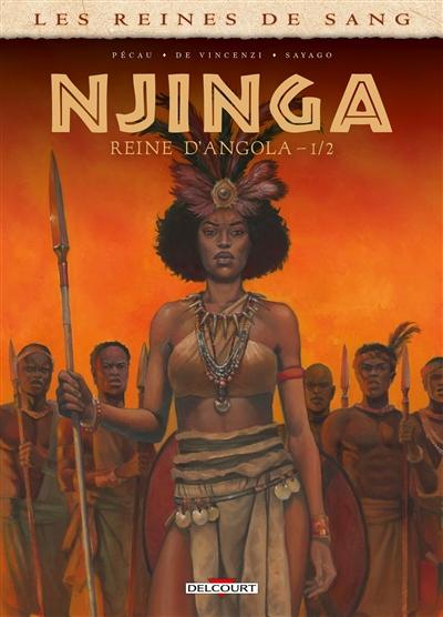 Les reines de sang. Njinga, la lionne du Matamba. Vol. 1
