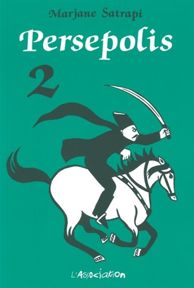 Persepolis. 2 / Marjane Satrapi | Satrapi, Marjane (1969-....). Auteur