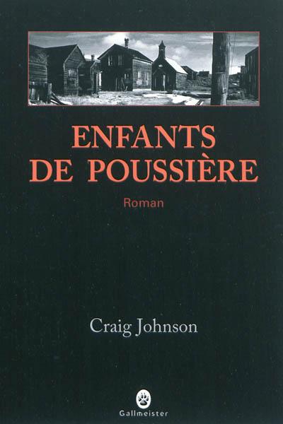 Enfants de poussière | Johnson, Craig (1961-....). Auteur