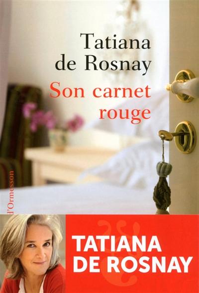 Son carnet rouge : nouvelles / Tatiana de Rosnay | Rosnay, Tatiana de (1961-....), auteur