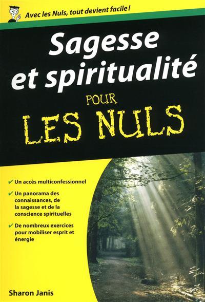 Sagesse et spiritualité pour les nuls   Janis, Sharon (1959-....). Auteur