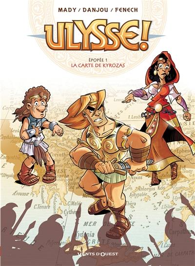 Ulysse !. Vol. 1. La carte de Kyrozas