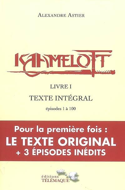 Kaamelott : texte intégral. Livre I : épisodes 1 à 100