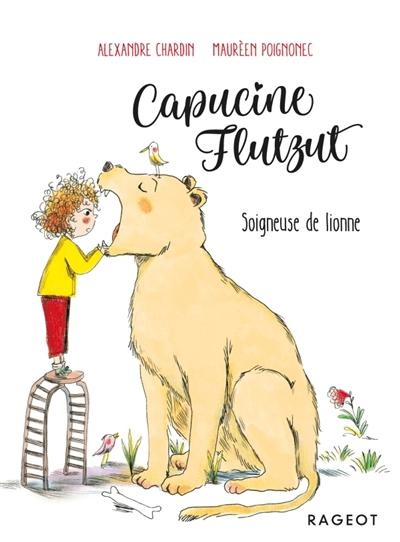 Capucine Flutzut. Vol. 3. Soigneuse de lionne