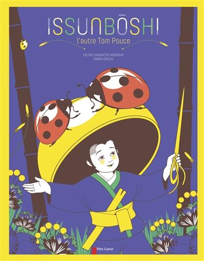 Issunboshi : l'autre Tom Pouce / texte de Céline Lavignette-Ammoun | Lavignette-Ammoun, Céline (1975-....). Auteur