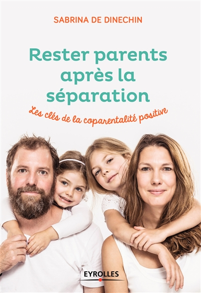 Couverture de : Rester parents après la séparation : les clés de la coparentalité positive