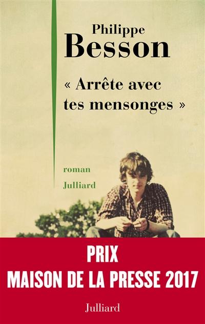 Arrête avec tes mensonges | Besson, Philippe (1967-....). Auteur