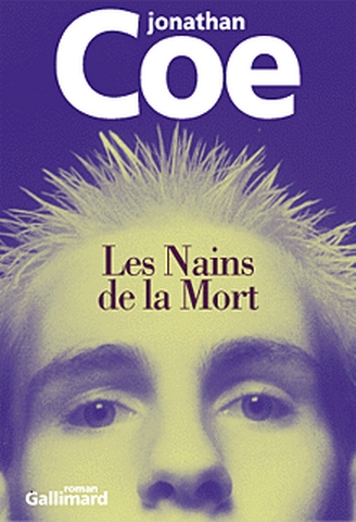 Les nains de la mort : roman | Jonathan Coe (1961-....). Auteur