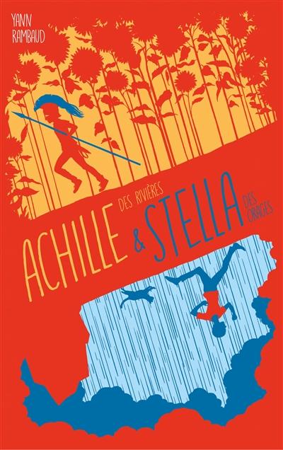 Achille des rivières & Stella des orages | Rambaud, Yann. Auteur