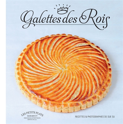 Les galettes royales / recettes et photographies Sue Su | Sue Su