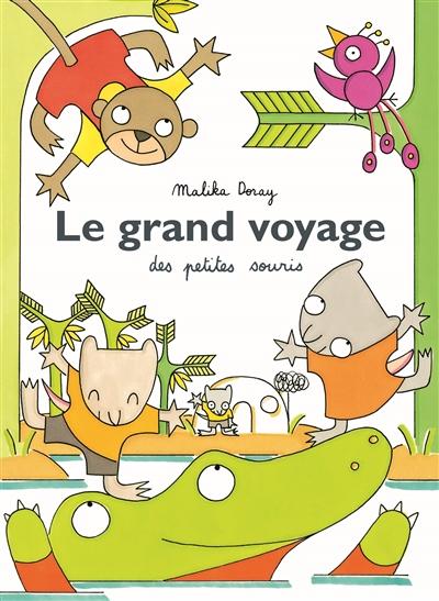 Le grand voyage des petites souris / Malika Doray | Doray, Malika (1974-....). Auteur