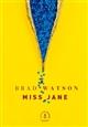 Miss Jane : roman | Brad Watson, Auteur