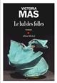 Le bal des folles  | Mas, Victoria. Auteur