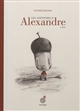 aventures d'Alexandre le gland (Les ) | Douzou, Olivier (1963-....). Auteur