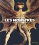 Les monstres : créatures étranges et fantastiques, de la préhistoire à la science-fiction   Guédron, Martial. Auteur