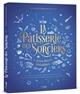 La pâtisserie des sorciers et autres desserts fantastiques : 90 recettes envoûtantes inspirées par les alchimistes, les monstres et les héros de toutes nos séries et sagas préférées   Beaupommier, Aurélia. Auteur
