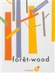 Forêt-wood | Parrondo, José (1965-....). Auteur