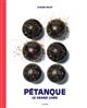 Pétanque : le grand livre   Raluy, Claude. Auteur