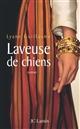 Laveuse de chiens : roman / Lyane Guillaume   Guillaume, Lyane. Auteur