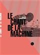 Le chant de la machine   Blot, David (1970-....). Auteur