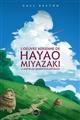 L' oeuvre de Hayao Miyazaki : le maître de l'animation japonaise   Berton, Gael. Auteur