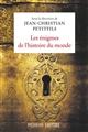 Les énigmes de l'histoire du monde   Petitfils, Jean-Christian (1944-....). Directeur de publication