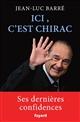 Ici, c'est Chirac   Barré, Jean-Luc. Auteur